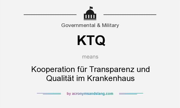 What does KTQ mean? It stands for Kooperation für Transparenz und Qualität im Krankenhaus
