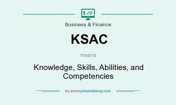 What does KSAC mean? It stands for Knowledge, Skills, Abilities, and Competencies