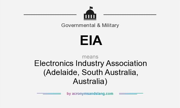 What does EIA mean? It stands for Electronics Industry Association (Adelaide, South Australia, Australia)