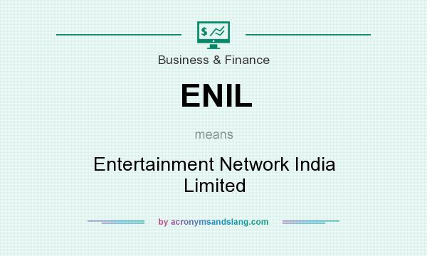 What does ENIL mean? It stands for Entertainment Network India Limited