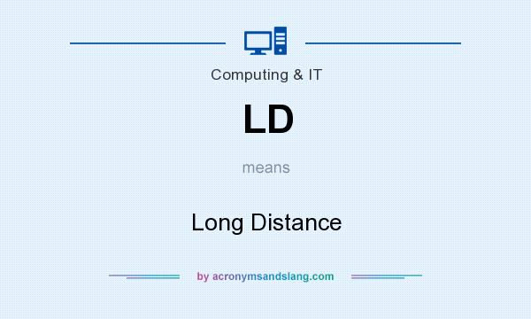 What does LD mean? It stands for Long Distance