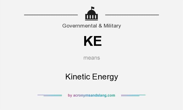 What does KE mean? It stands for Kinetic Energy