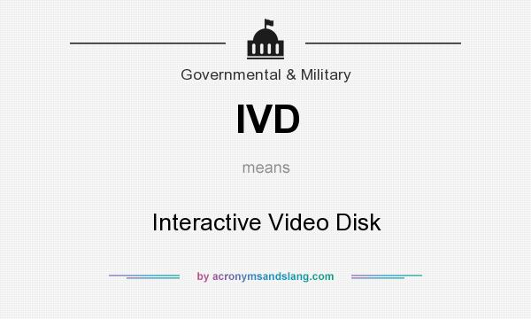 What does IVD mean? It stands for Interactive Video Disk