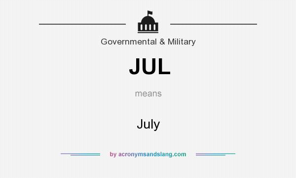 What does JUL mean? It stands for July