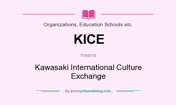 What does KICE mean? It stands for Kawasaki International Culture Exchange