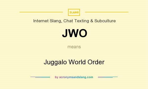 What does JWO mean? It stands for Juggalo World Order
