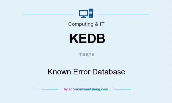 What does KEDB mean? It stands for Known Error Database