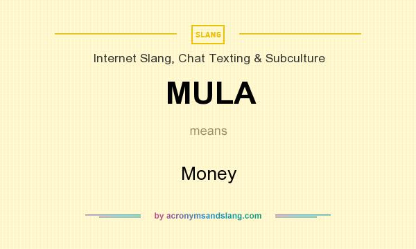 What does MULA mean? It stands for Money