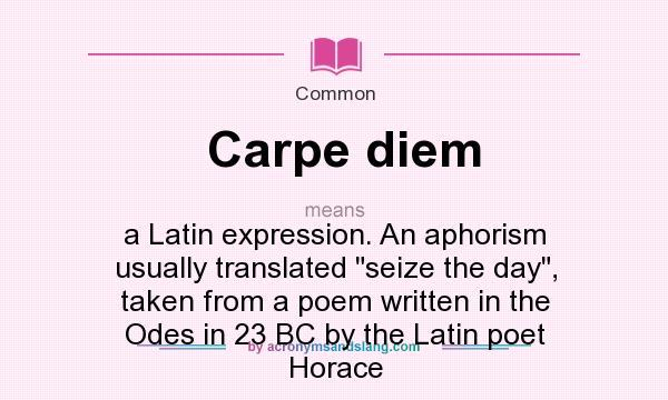 What does carpe diem mean definition of carpe diem for What does carp mean