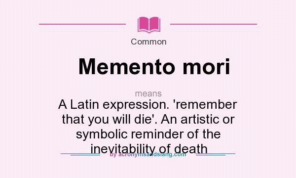 What does Memento mori mean? - Definition of Memento mori