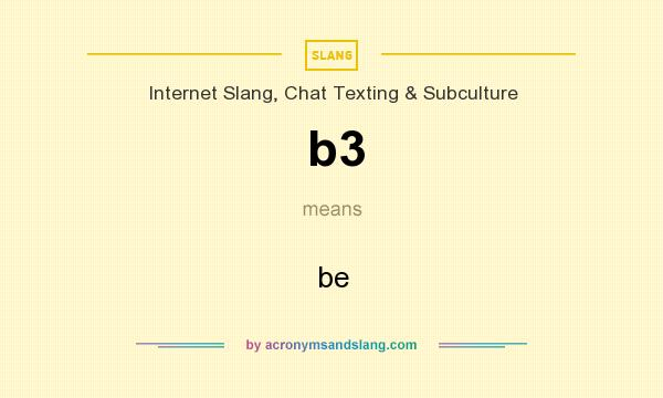 What does b3 mean? It stands for be