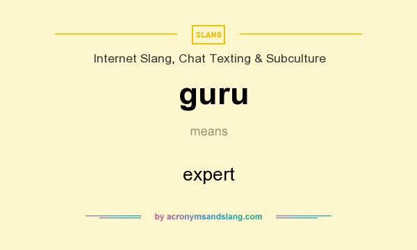 What does guru mean? It stands for expert