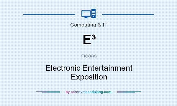 What does E� mean? It stands for Electronic Entertainment Exposition