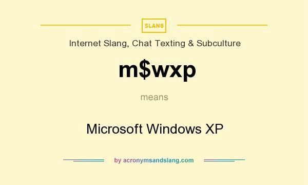 What does m$wxp mean? It stands for Microsoft Windows XP