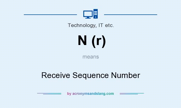 What does N (r) mean? It stands for Receive Sequence Number