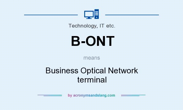 What does B-ONT mean? It stands for Business Optical Network terminal