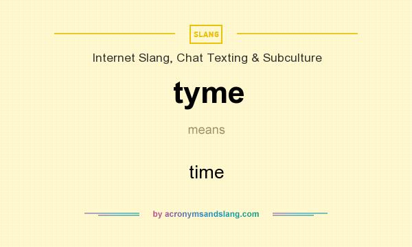 What does tyme mean? It stands for time
