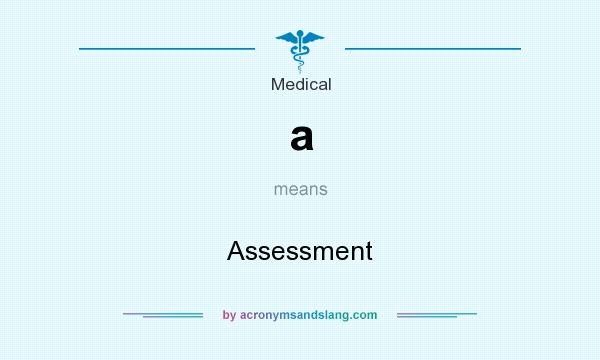 What does a mean? It stands for Assessment