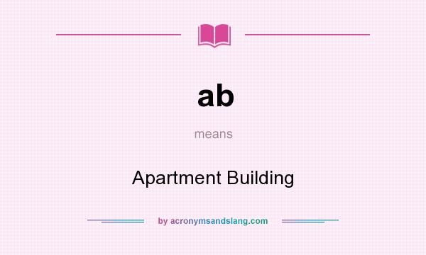 What does ab mean? It stands for Apartment Building