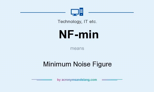 What does NF-min mean? It stands for Minimum Noise Figure