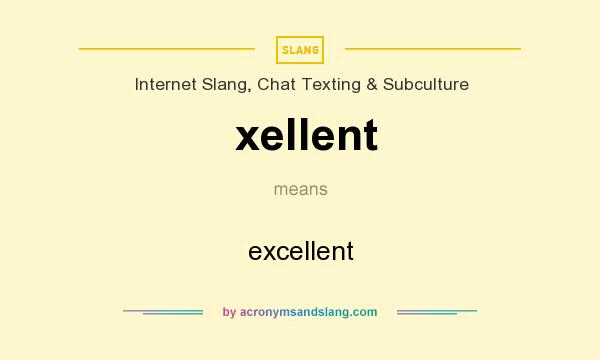 What does xellent mean? It stands for excellent
