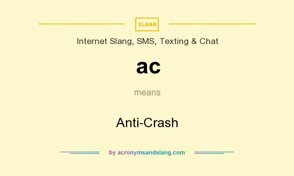 What does ac mean? It stands for Anti-Crash