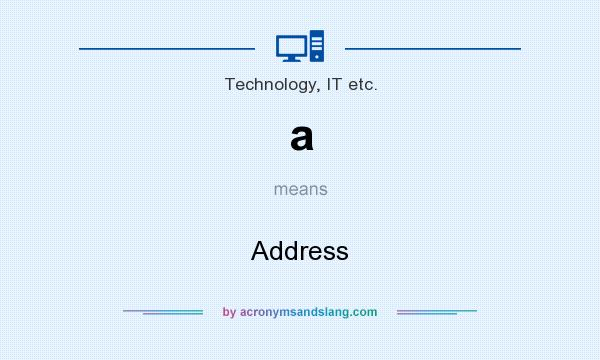 What does a mean? It stands for Address