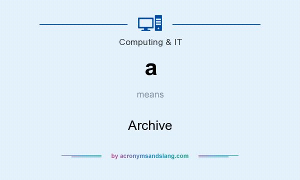 What does a mean? It stands for Archive