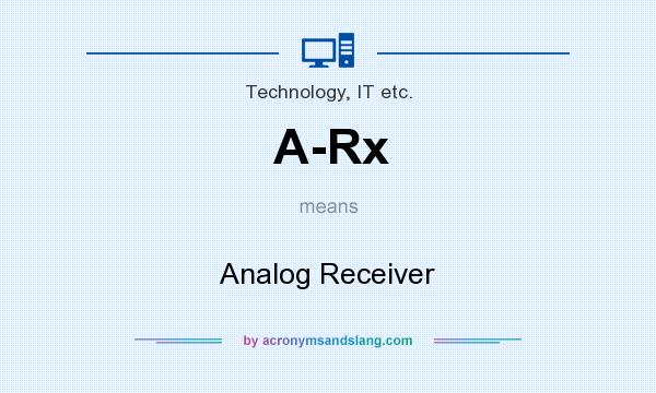 What does A-Rx mean? It stands for Analog Receiver
