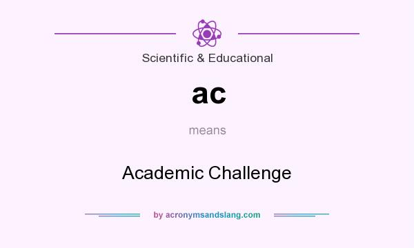 What does ac mean? It stands for Academic Challenge