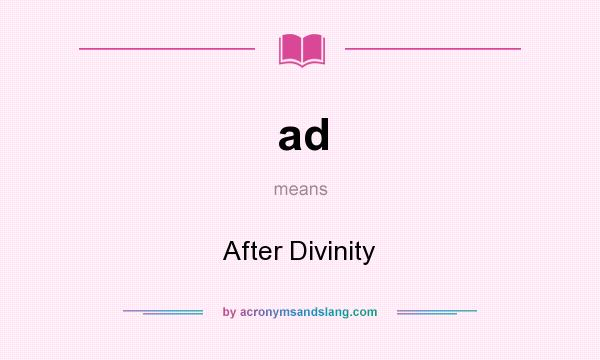 What does ad mean? It stands for After Divinity
