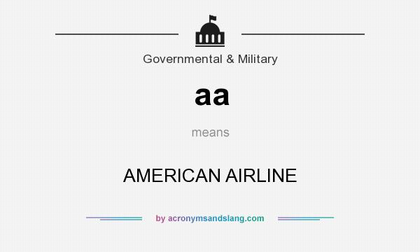 What does aa mean? It stands for AMERICAN AIRLINE