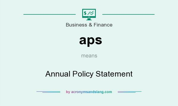 What does aps mean? It stands for Annual Policy Statement