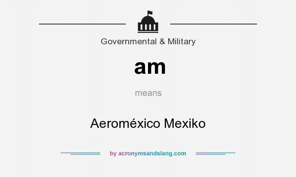 What does am mean? It stands for Aeroméxico Mexiko
