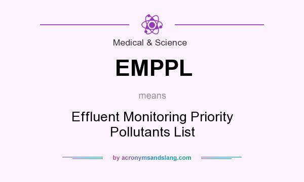 What does EMPPL mean? It stands for Effluent Monitoring Priority Pollutants List