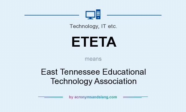 What does ETETA mean? It stands for East Tennessee Educational Technology Association
