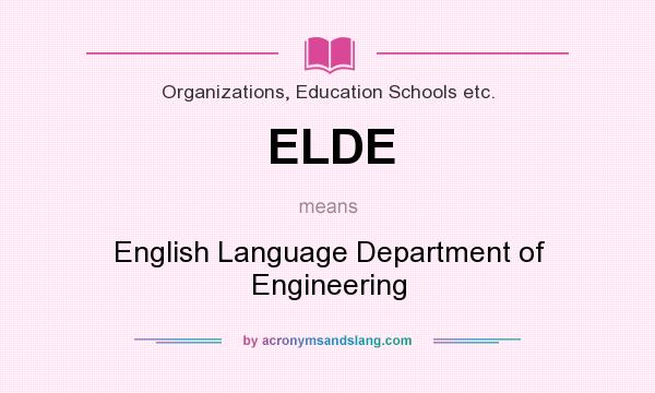 What does ELDE mean? It stands for English Language Department of Engineering