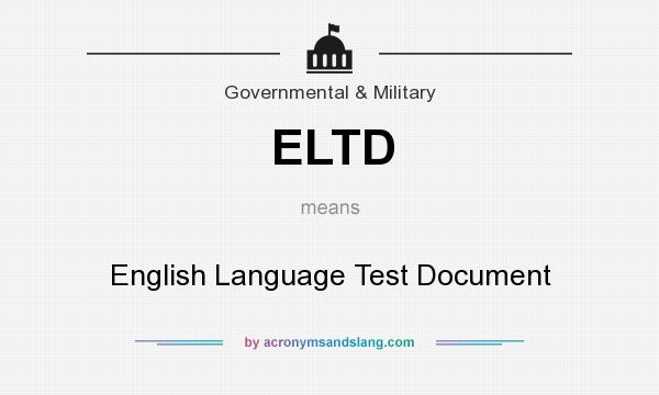 What does ELTD mean? It stands for English Language Test Document