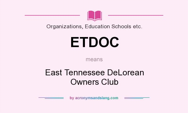 What does ETDOC mean? It stands for East Tennessee DeLorean Owners Club