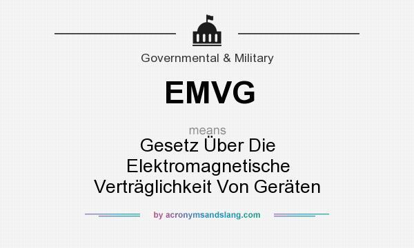 What does EMVG mean? It stands for Gesetz Über Die Elektromagnetische Verträglichkeit Von Geräten