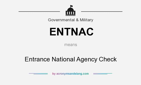 What does ENTNAC mean? It stands for Entrance National Agency Check