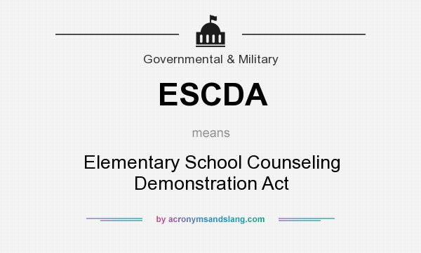 What does ESCDA mean? It stands for Elementary School Counseling Demonstration Act