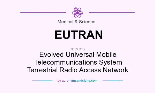 EUTRAN - Evolved Universal Mobile Telecommunications System