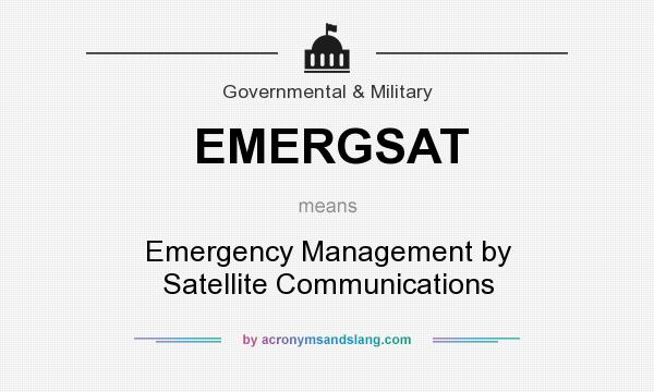 What does EMERGSAT mean? It stands for Emergency Management by Satellite Communications