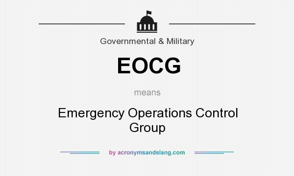 what does eocg mean definition of eocg eocg stands for emergency operations control group. Black Bedroom Furniture Sets. Home Design Ideas