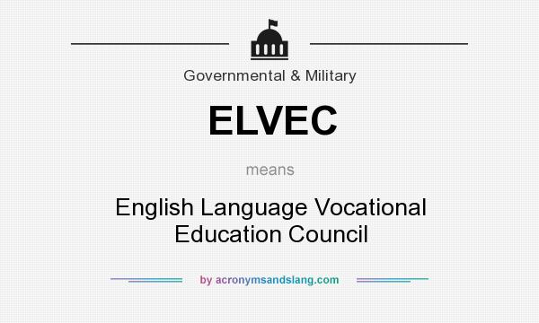 What does ELVEC mean? It stands for English Language Vocational Education Council