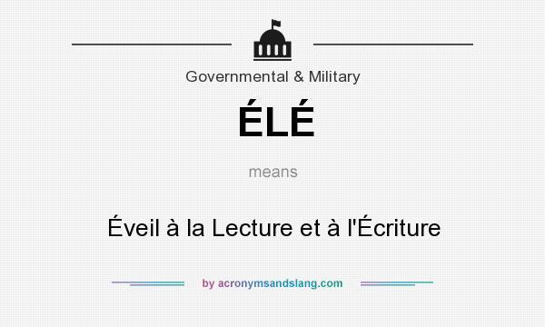 What does ÉLÉ mean? It stands for Éveil à la Lecture et à l`Écriture