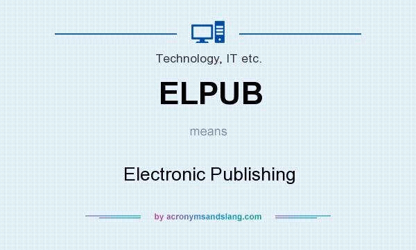 What does ELPUB mean? It stands for Electronic Publishing