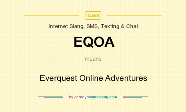 What does EQOA mean? It stands for Everquest Online Adventures