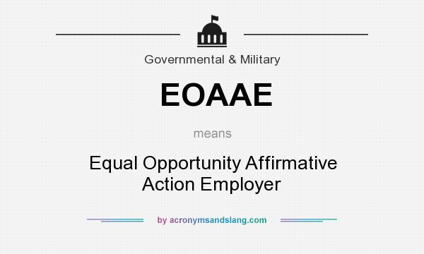 What does EOAAE mean? It stands for Equal Opportunity Affirmative Action Employer